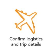Confirm logistics and trip details